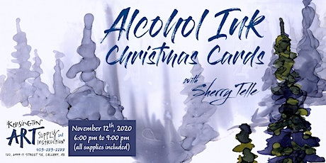 Christmas Card - Alcohol Ink Workshop with Sherry Telle tickets