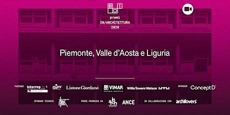 PREMI IN/ARCHITETTURA PIEMONTE LIGURIA E VALLE D'AOSTA biglietti