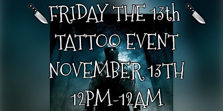 FLASH FRIDAY THE 13TH $20 TATTOOS FRIDAY NOVEMBER 13TH 12PM-12AM tickets