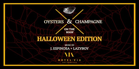Oysters & Champagne Halloween Edtion w/ J. Espinosa + Lazyboy tickets