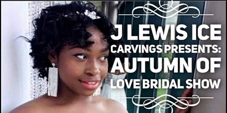 J Lewis Ice Carvings Autumn Love Bridal Expo 2020 tickets