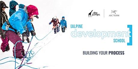Alpine Development School   Building Your Process