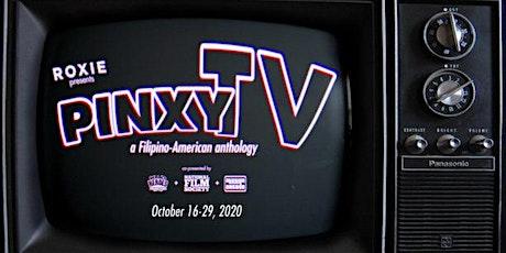 PINXY FLIX: PinxyTV – A Filipino-American Anthology tickets