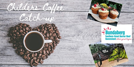 Coffee Catch-Up - Childers! tickets
