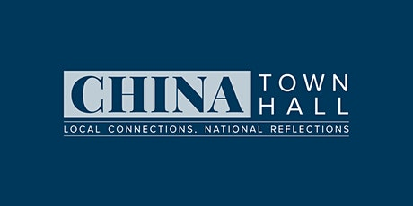 CHINA Town Hall: Local Connections, National Reflections 2020 tickets