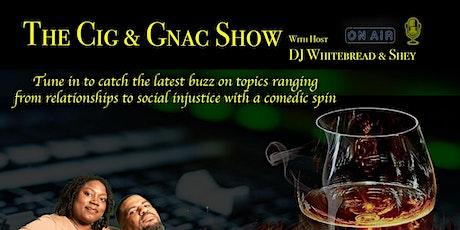 The Cig & Gnac Show tickets