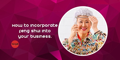 How to incorporate Feng Shui into your Business. tickets