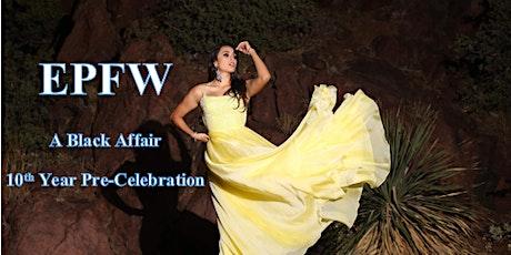 El Paso Fashion Week-Black Affair 10th Year Pre-Celebration tickets
