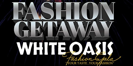 FASHION GETAWAY WHITE OASIS tickets