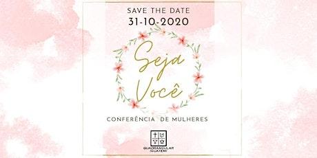 Conferência de Mulheres - Seja Você ingressos