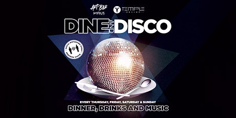 Dine & Disco at Temple Lounge tickets