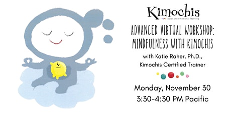 Advanced Virtual Workshop: Mindfulness with Kimochis tickets