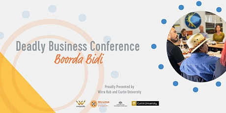 Deadly Business 'Boorda Bidi' Conference tickets