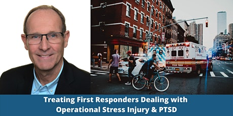 Treating First Responders Dealing with Operational Stress Injury and PTSD tickets