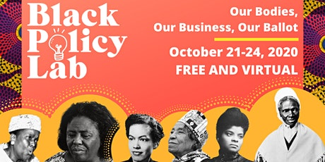 Black Policy Lab: Our Bodies, Our Business, Our Ballots tickets