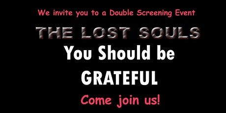 You Should be Grateful and The Lost Souls screening tickets