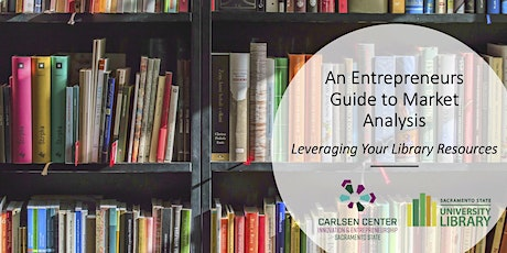 An Entrepreneurs Guide to Market Analysis: Leveraging Your Library Resource tickets