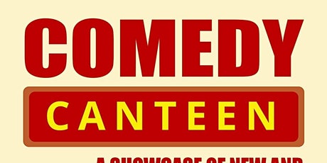 COMEDY CANTEEN - A Gala of New and Experienced comedians tickets