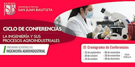 Ciclo de Conferencias: La Ingeniería y sus procesos agroindustriales entradas