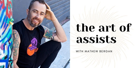 The Art of Assists with Mathew Bergan tickets