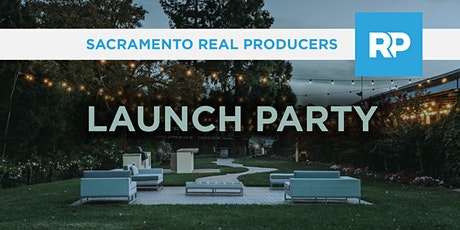 Sacramento Real Producers Launch Party tickets