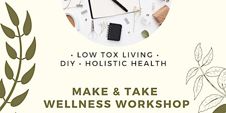 Health & Wellness WorkShop | Make Your Own | Natural Cleaning & Self Care tickets