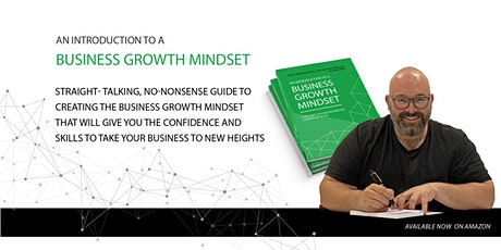 An Introduction To A Business Growth Mindset Book Launch tickets