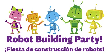 ¡Estás invitado! Fiesta de construcción de robots con Las Girl Scouts! tickets