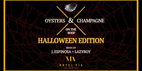 HALLOWEEN EDITION |Oysters & Champagne ROOFTOP Brunch Day Party tickets