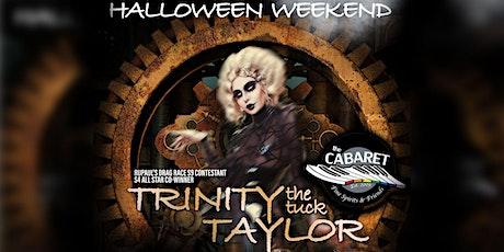 Halloween Weekend with Trinity (the Tuck) Taylor HALLOWEEN SATURDAY SHOW 1 tickets