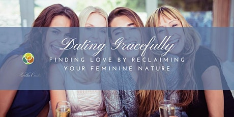 Dating Gracefully -  Leading you to love through femininity tickets