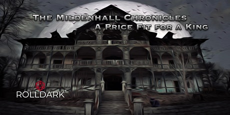The Mildenhall Chronicles: A Price Fit for a King - D&D Campaign tickets