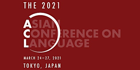 The Asian Conference on Language (ACL2021) tickets