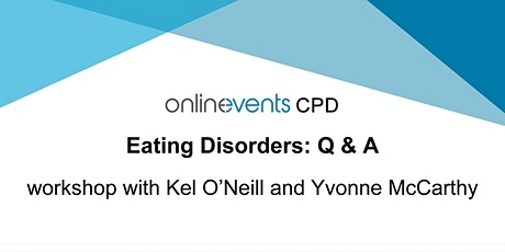 Eating Disorders: Q&A - Kel O'Neill and Yvonne McCarthy tickets