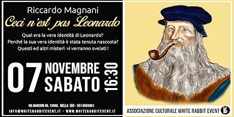 Riccardo Magnani - Ceci n'est pas leonardo biglietti