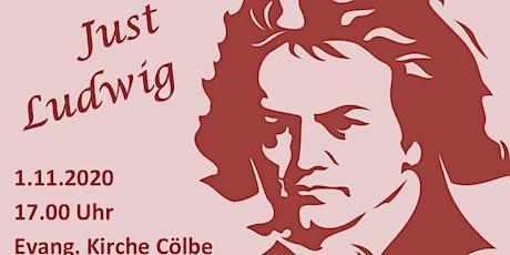 Just Ludwig - Geburtstagskonzert für Ludwig van Beethoven tickets