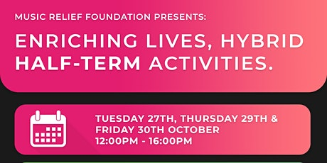 Enriching Lives, Hybrid  October Half Term Activities tickets