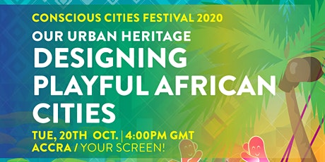 Conscious Accra | Designing Playful African Cities tickets