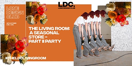 The Living Room: A Seasonal Store - Late Night Shopping tickets