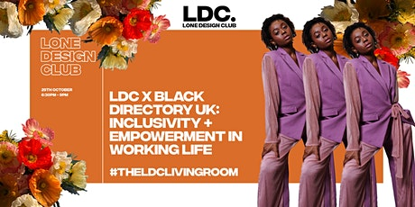 LDC x Black Directory UK: Inclusivity + Empowerment in working life tickets
