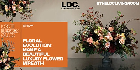 LDC x Floral Evolution: Make a Beautiful Flower Wreath tickets