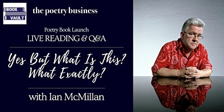 Poetry Book Launch: Ian McMillan's Yes But What Is This? What Exactly? tickets