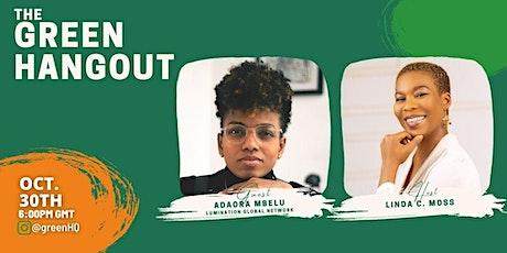 The Green Hangout with Adaora Mbelu tickets