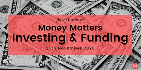 Money Matters : Investing & Funding tickets