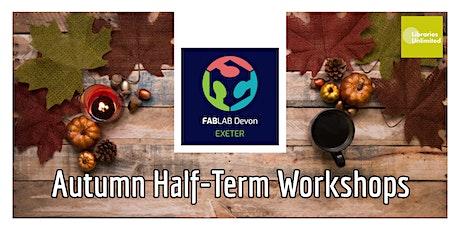 FABLAB Exeter Half-Term Workshop 3D printed tea-light holder (8-15yrs) tickets
