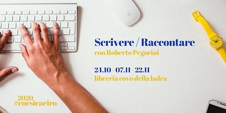 Scrivere e raccontare - #corsocaeiro biglietti