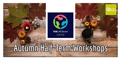 FABLAB Exeter Half-Term Workshop Spooky T-shirt(8-15yrs) tickets