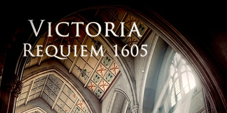 Colla Voce Singers: Victoria Requiem 1605 tickets