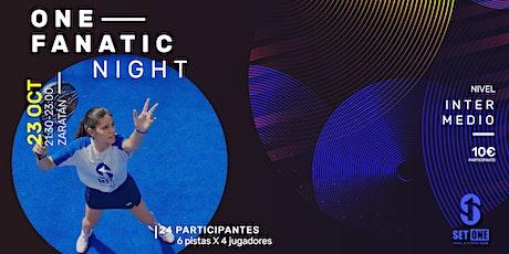 ONE FANATIC NIGHT- 23 OCT entradas