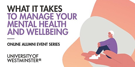 What it Takes to Manage your Mental Health and Wellbeing tickets